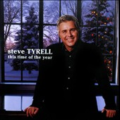 Steve Tyrell (Jazz Vocals): This Time of the Year