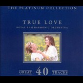 Royal Philharmonic Orchestra: Platinum Collection: True Love