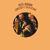 Pete Seeger (Folk Singer): Circles & Seasons