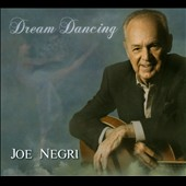 Joe Negri: Dream Dancing [Digipak]