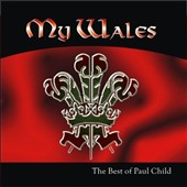 Paul Child: My Wales: The Best of Paul Child