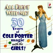 Various Artists: All Right with Me!: 30 Years of Cole Porter Magic with the Girls!