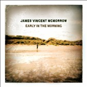 James Vincent McMorrow: Early in the Morning *