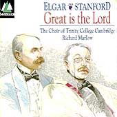Elgar: Great is the Lord;  Stanford: Choral Works / Marlow