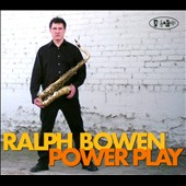 Ralph Bowen: Power Play *