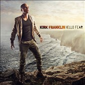Kirk Franklin: Hello Fear
