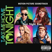 Original Soundtrack: Take Me Home Tonight [PA]