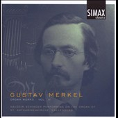 Gustav Merkel: Organ Works, Vol. 2