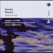 Mozart, Handel: Opera Arias / Jennifer Larmore