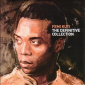 Femi Kuti: The Definitive Collection