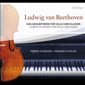 Beethoven: Complete works for Cello and Piano / Piere Fournier, cello; Friedrich Gulda, piano