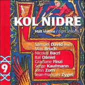 Kol Nidre: Eight Visions / Works by Bruch, Finzi, Kaufmann, Zorn, et al.