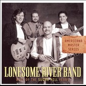 The Lonesome River Band: Best of the Sugar Hill Years