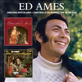 Ed Ames: Christmas with Ed Ames/Christmas Is the Warmest Time of the Year *