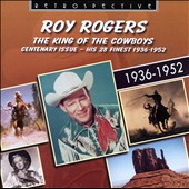 Roy Rogers (Country): The  King of the Cowboys: His 28 Finest
