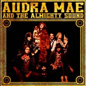 Audra Mae/Audra Mae and the Almighty Sound: Audra Mae & the Almighty Sound [Digipak] *