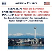 Bernstein: Arias and Barcarolles; Barber: Overture to The School for Scandal; Diamond: Elegy / Schwarz