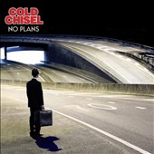 Cold Chisel: No Plans