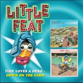 Little Feat: Time Loves a Hero/Down on the Farm