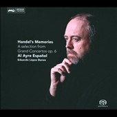 Handel's Memories: A Selection from Grand Concertos Op. 6 / Al Ayre Espa&ntilde;ol; Eduardo L&oacute;pez Banzo: harpsichord