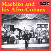 Machito/Machito & His Afro-Cubans: Machito & His Afro Cubans