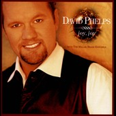 David Phelps (Gospel): Joy, Joy