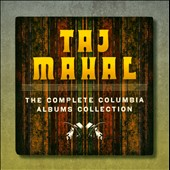 Taj Mahal: The  Complete Columbia Albums Collection [Box]