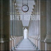 Mathew Rosenblum: Circadian Rhythms - Yonah's Dream; Two Harmonies; Under the Rainbow / Calmus Ensemble