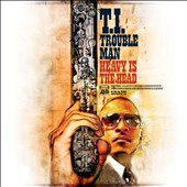 T.I.: Trouble Man: Heavy Is the Head [Clean]