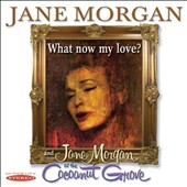 Jane Morgan: Jane Morgan at the Cocoanut Grove/What Now My Love?