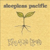 Sleepless Pacific: Breaking Ground