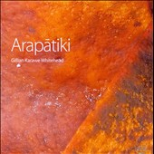 Arapatiki - Chamber music of Gillian Karawe Whitehead