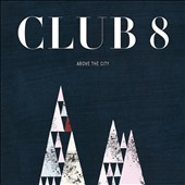Club 8: Above the City