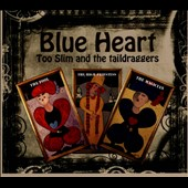 Too Slim & the Taildraggers: Blue Heart [Digipak] *