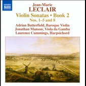 Jean-Marie Leclair: Violin Sonatas, Book 2 Nos. 1-5 and 8 / Adrian Butterfield, baroque viiolin