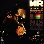 Mr. Glamarus: The  Man His Music