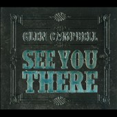 Glen Campbell: See You There [Digipak]