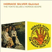 Horace Silver/Horace Silver Quintet: The Tokyo Blues/Horace-Scope