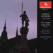 Pachelbel: The Complete Organ Works Vol 3 / Joseph Payne