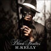 R. Kelly: Black Panties [Clean]