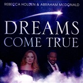 Rebecca Holden/Abraham McDonald: Dreams Come True [Single]