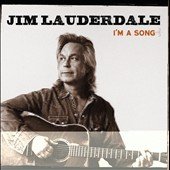 Jim Lauderdale: I'm a Song [Digipak] *