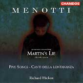 Menotti: Martin's Lie, Five Songs, etc / Richard Hickox