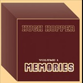 Hugh Hopper: Volume 1: Memories