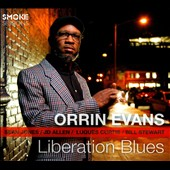 Orrin Evans: Liberation Blues [Digipak] [8/12]