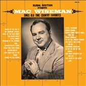 Mac Wiseman: Sings Old Time Country Favorites [Slipcase]