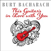 Various Artists: Burt Bacharach: This Guitar's in Love With You