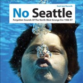Various Artists: No Seattle: Forgotten Sounds of the North-West Grunge Era 1986-97