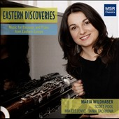 Eastern Discoveries: Music for Bassoon & Piano / Maria Wildhaber, Scott Pool, bassoon; Tania Tachkova, Mia Elezovic, piano