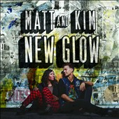 Matt and Kim: New Glow *